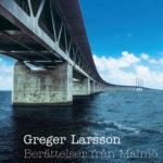 """""""Berättelser från Malmö"""" - Greger Larsson"""