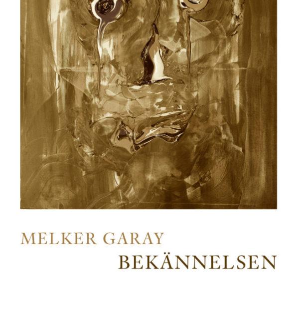 Bekännelsen av Melker Garay