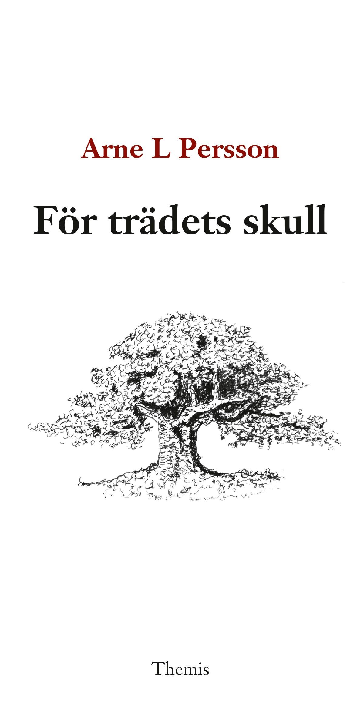 Arne L Persson – För trädets skull