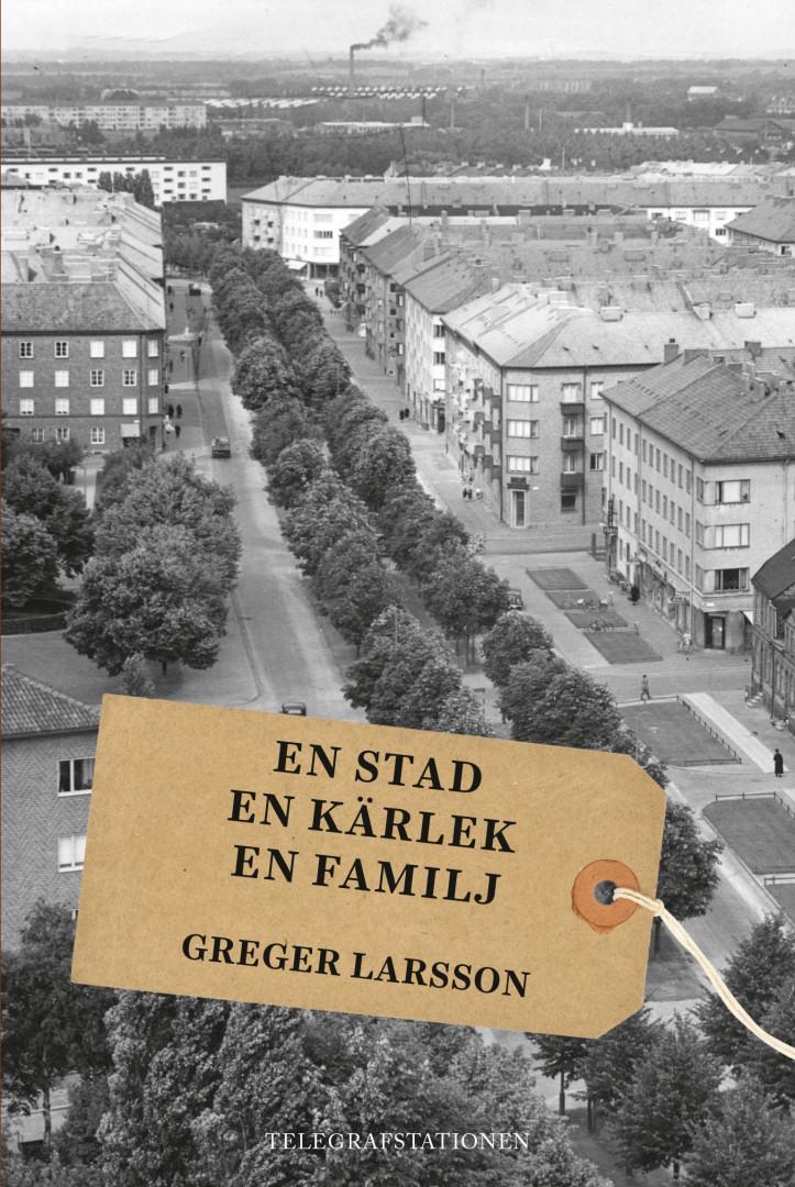 Greger Larsson - En stad, en kärlek, en familj