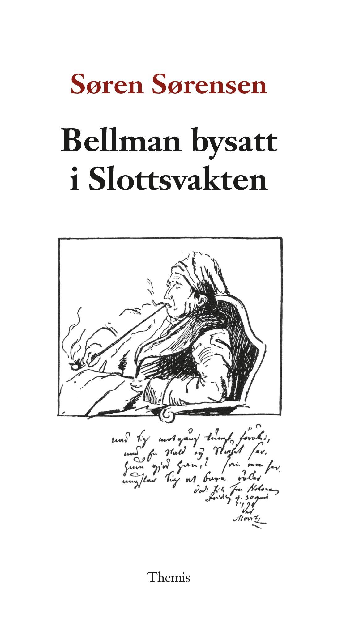 Søren Sørensen – Bellman bysatt i Slottsvakten